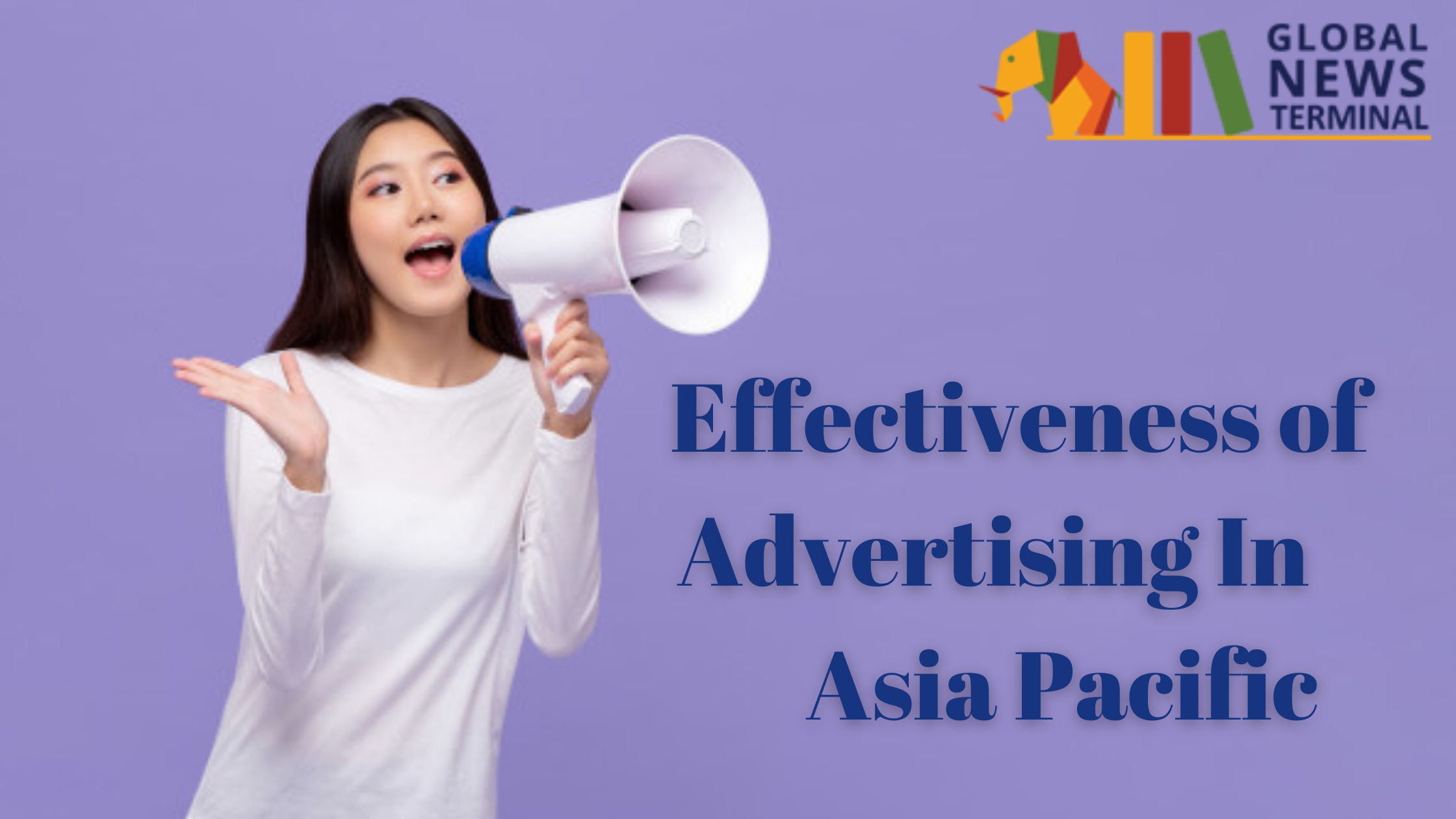 The Effectiveness of Advertising in the Asia Pacific